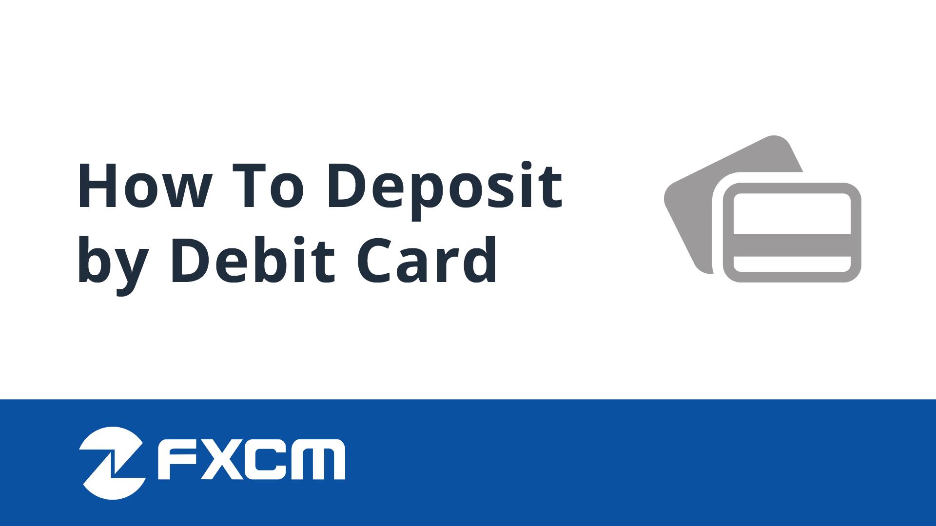 Deposit by Debit Card