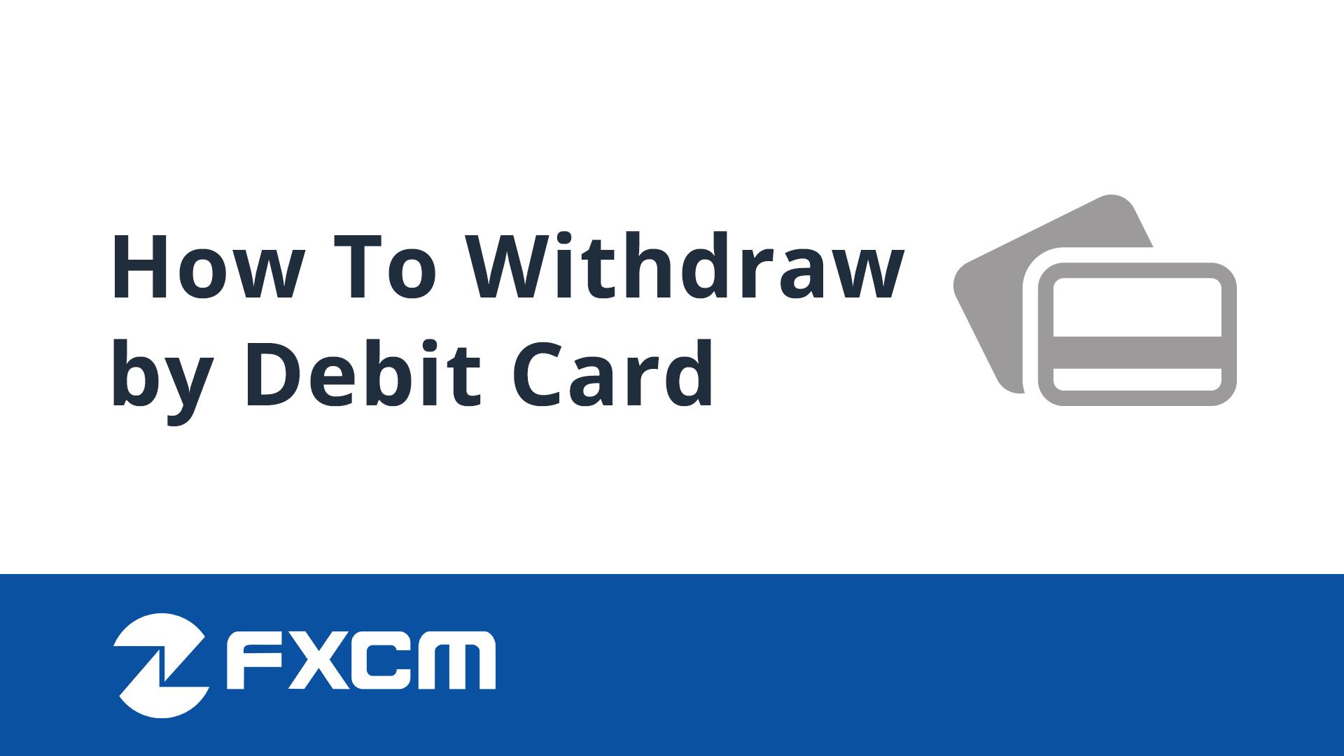Withdraw by Debit Card