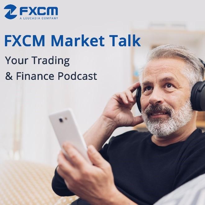 FXCM Market Talk Podcast